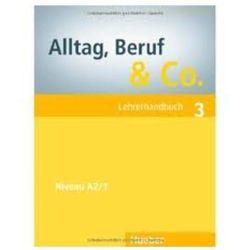 Alltag, Beruf & Co. 3. Książka Nauczyciela (opr. miękka)