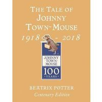 Tale of Johnny Town Mouse Gold Centenary Edition (opr. twarda)