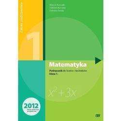 MATEMATYKA 1 LO PODRĘCZNIK ZAKRES PODSTAWOWY 2012 (opr. miękka)