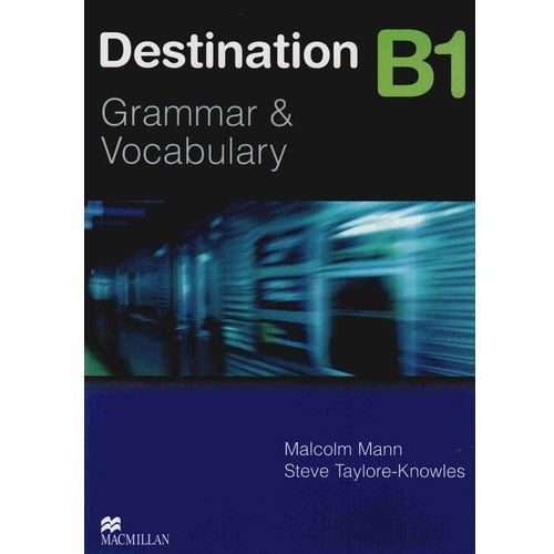 Destination B1 Grammar & Vocabulary Student's Book (podręcznik) with Key (opr. miękka)