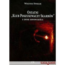 Ostatni `Klub Poszukiwaczy Skarbów` i inne opowieści + CD (opr. miękka)
