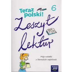 Teraz Polski! Zeszyt Lektur. Klasa 6. Szkoła Podstawowa (opr. miękka)