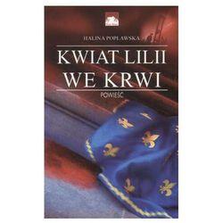KWIAT LILII WE KRWI Halina Popławska (opr. miękka)