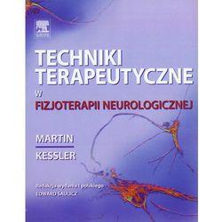 Techniki terapeutyczne w fizjoterapii neurologicznej (opr. miękka)