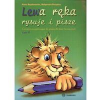 Lewa ręka rysuje i pisze. Ćwiczenia przygotowujące do pisania dla dzieci leworęcznych - część 3 (opr. miękka)
