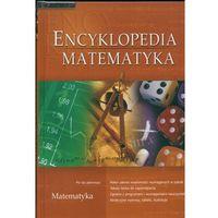 Encyklopedia Matematyka (opr. twarda)