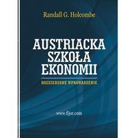 Austriacka szkoła ekonomii. Rozszerzone wprowadzenie