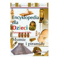 Mumie i piramidy Encyklopedia dla dzieci
