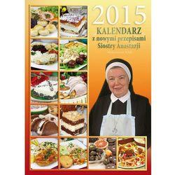 Kalendarz 2015 z nowymi przepisami Siostry Anastazji