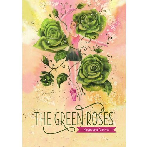 The green roses (opr. broszurowa)