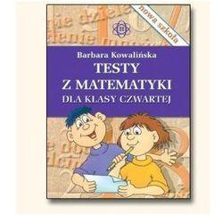 Testy z matematyki dla klasy czwartej - Barbara Kowalińska (opr. miękka)