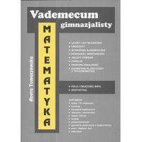 Vademecum gimnazjalisty Matematyka (opr. miękka)