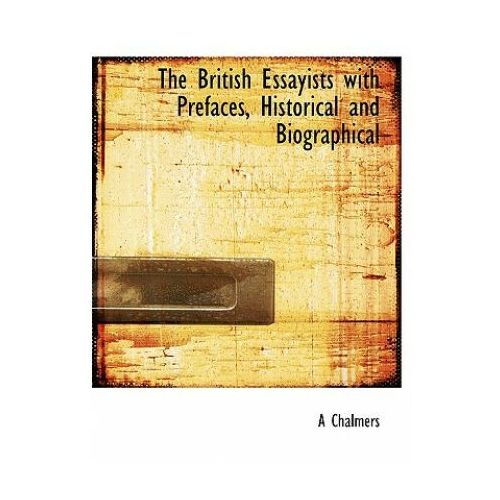 British Essayists with Prefaces Historical and Biographical
