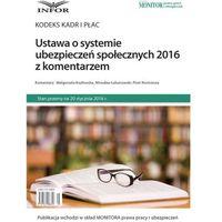 Ustawa o systemie ubezpieczeń społecznych 2016 z komentarzem