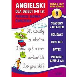 Angielski Dla Dzieci 9. 6-8 Lat. Pierwsze Słówka. Ćwiczenia (opr. miękka)