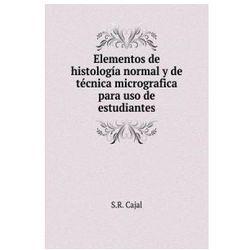 Elementos de Histologia Normal y de Tecnica Micrografica Para USO de Estudiantes