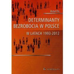 Determinanty bezrobocia w Polsce w latach 1993-2012 + kod na książkę za 1 grosz