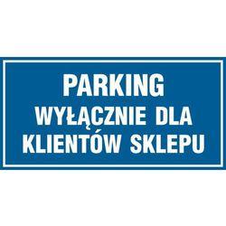 Parking wyłacznie dla klientów sklepu