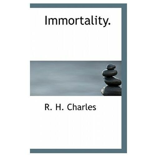 Immortality.