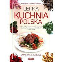 Lekka kuchnia polska - Praca zbiorowa (opr. twarda)