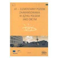 A1 - elementarny poziom zaawansowania w języku polskim jako obcym (opr. miękka)