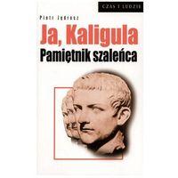 Ja, Kaligula. Pamiętnik szaleńca
