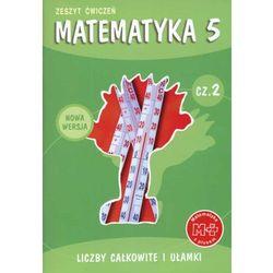 Matematyka z plusem. Klasa 5. Zeszyt ćwiczeń. Część 2. Liczby całkowite i ułamki (opr. miękka)