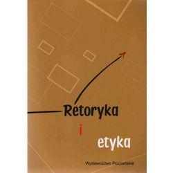 Retoryka i etyka (opr. miękka)