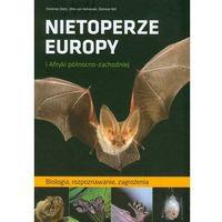 Nietoperze Europy i Afryki północno-zachodniej (opr. twarda)