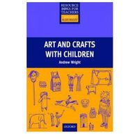 Primary Resource Books for Teachers. Art And Crafts + Children (opr. miękka)