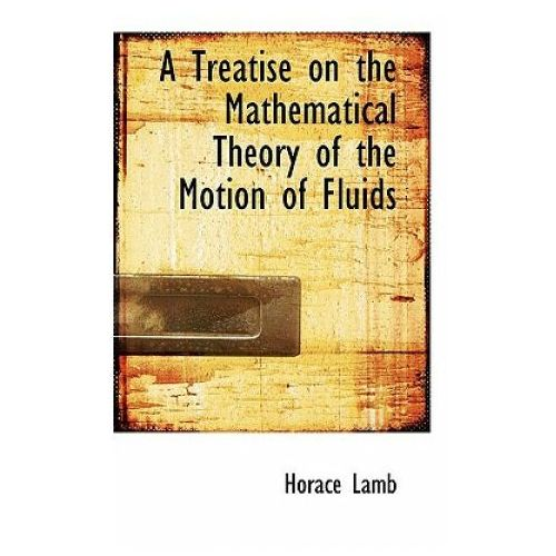 Treatise on the Mathematical Theory of the Motion of Fluids