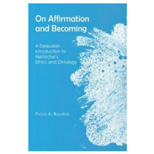 On Affirmation and Becoming