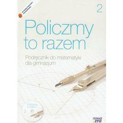 MATEMATYKA 2 GIMNAZJUM PODRĘCZNIK + PŁYTA CD. POLICZMY TO RAZEM 2 (opr. miękka)