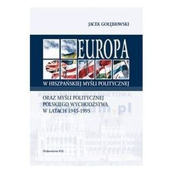Europa w hiszpańskiej myśli politycznej oraz myśli politycznej polskiego wychodźstwa w latach 1945-1995 (opr. miękka)