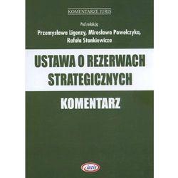 Ustawa o rezerwach strategicznych. Komentarz (opr. miękka)
