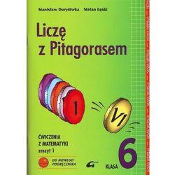 Liczę z Pitagorasem 6 Ćwiczenia Zeszyt 1 (opr. miękka)