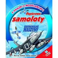Papierowe samoloty oraz ekstremalne maszyny. 2 książki z naklejkami w 1 (opr. broszurowa)