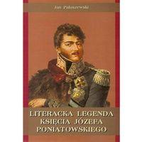 Literacka legenda księcia Józefa Poniatowskiego (opr. miękka)