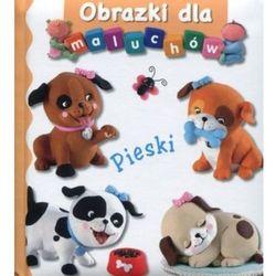 Pieski. Obrazki dla maluchów (opr. kartonowa)