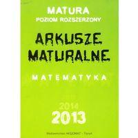 Matura poziom rozszerzony arkusze maturalne (opr. miękka)