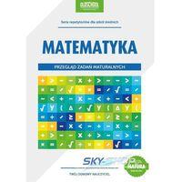 Matematyka Przegląd zadań maturalnych (opr. miękka)