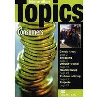 Consumers. Macmillan Topics Reader Intermediate (opr. miękka)
