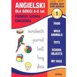 Angielski dla dzieci 1. 6-8 lat. Pierwsze słówka. Ćwiczenia (opr. miękka)