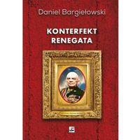 Konterfekt renegata Generał broni Zygmunt Berling (opr. twarda)