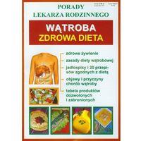 Wątroba - zdrowa dieta. Porady lekarza rodzinnego + zakładka do książki GRATIS (opr. miękka)