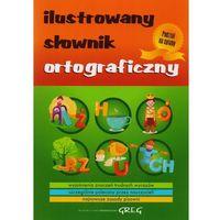 Ilustrowany słownik ortograficzny (opr. miękka)