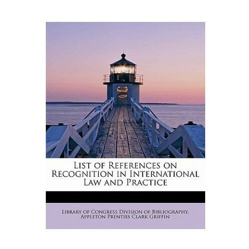 List of References on Recognition in International Law and Practice