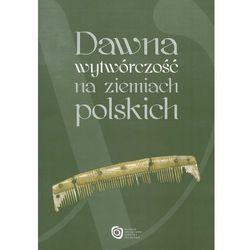 Dawna wytwórczość na ziemiach polskich