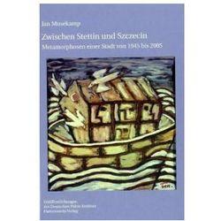 Zwischen Stettin und Szczecin