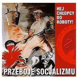Składanka - Przeboje Socjalizmu - Hej chłopcy do roboty
